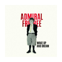 Win 8 cd's van Admiral Freebee: Wake Up and Dream