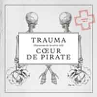 Sortie CD: Cœur de Pirate – Trauma